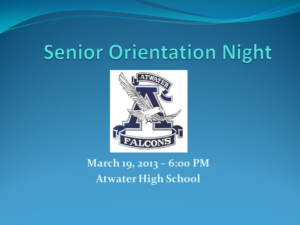 March 19, 2013 – 6:00 PM Atwater High School