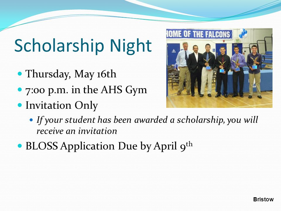 Scholarship Night Thursday, May 16th 7:00 p.m. in the AHS Gym Invitation Only If your student has been awarded a scholarship, you will receive an invi