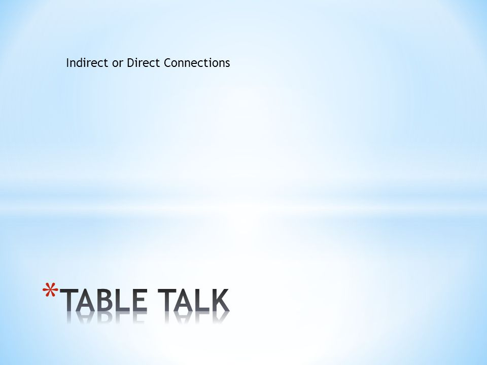 Indirect or Direct Connections