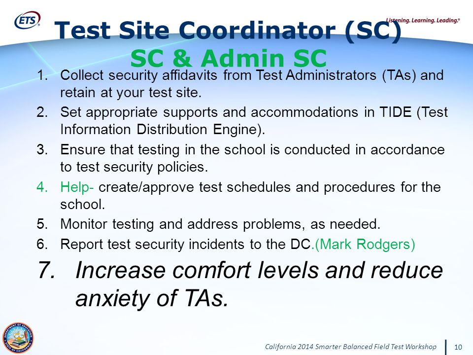 California 2014 Smarter Balanced Field Test Workshop 10 1.Collect security affidavits from Test Administrators (TAs) and retain at your test site.