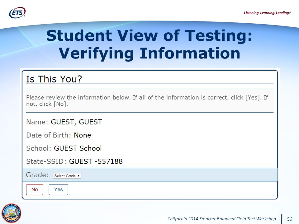 California 2014 Smarter Balanced Field Test Workshop 56 Student View of Testing: Verifying Information