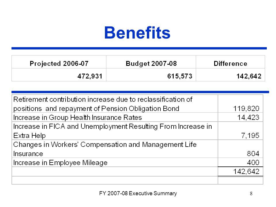 FY 2007-08 Executive Summary8 Benefits