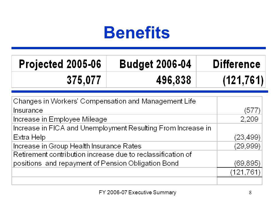 FY 2006-07 Executive Summary8 Benefits