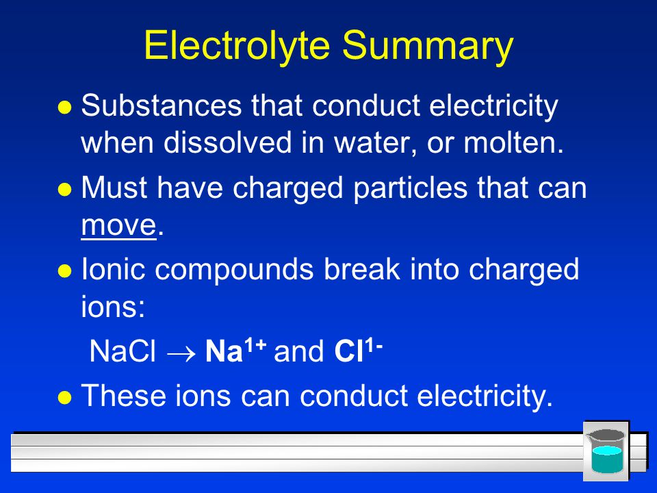 l Nonelectrolytes do not conduct electricity when dissolved in water or molten l Polar covalent molecules such as methanol (CH 3 OH) don't fall apart into ions when they dissolve.