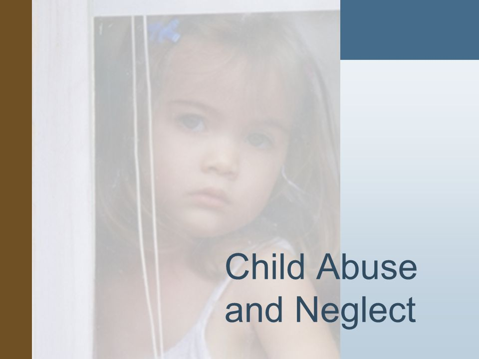 #3 Child Abuse and Neglect