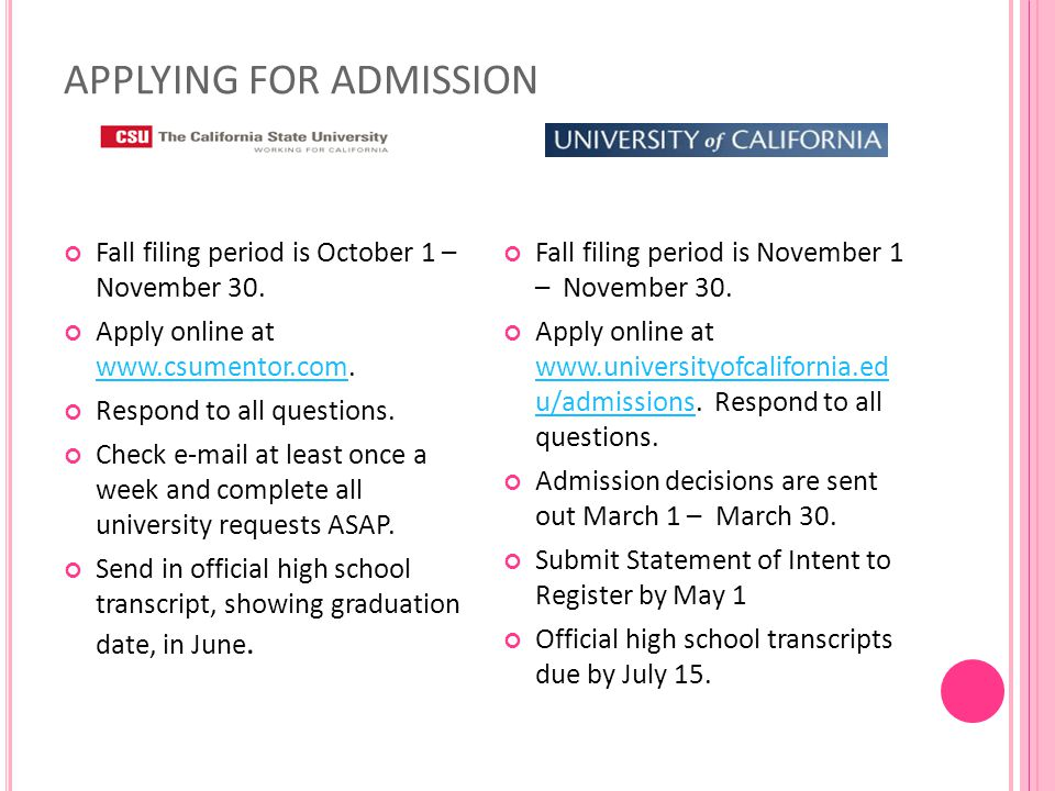 APPLYING FOR ADMISSION Fall filing period is October 1 – November 30.