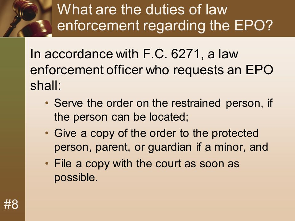 #8 What are the duties of law enforcement regarding the EPO.