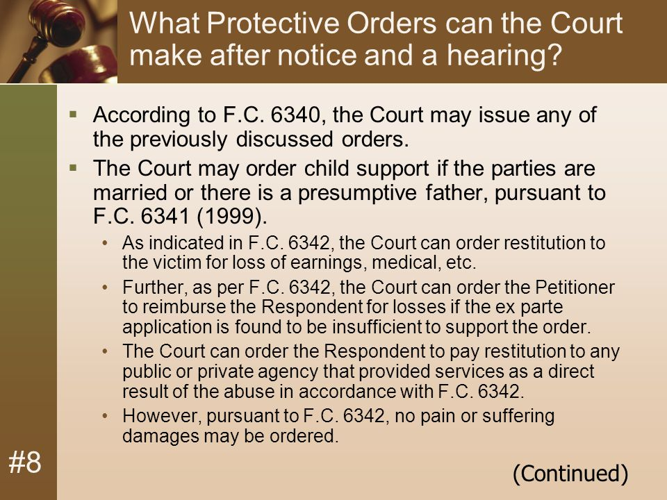 #8 What Protective Orders can the Court make after notice and a hearing.