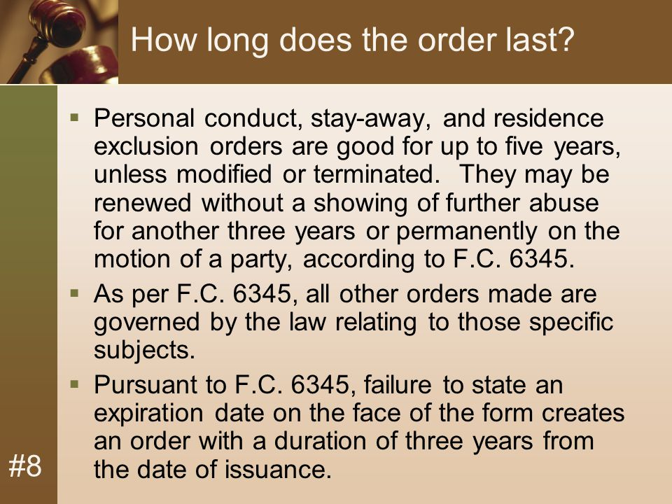 #8 How long does the order last.