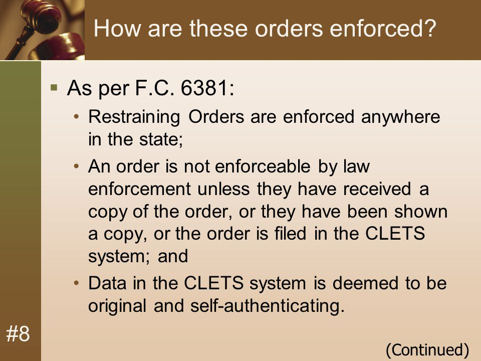#8 How are these orders enforced.  As per F.C.