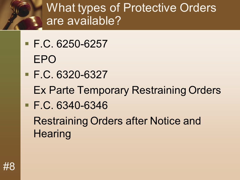 #8 What types of Protective Orders are available.  F.C.