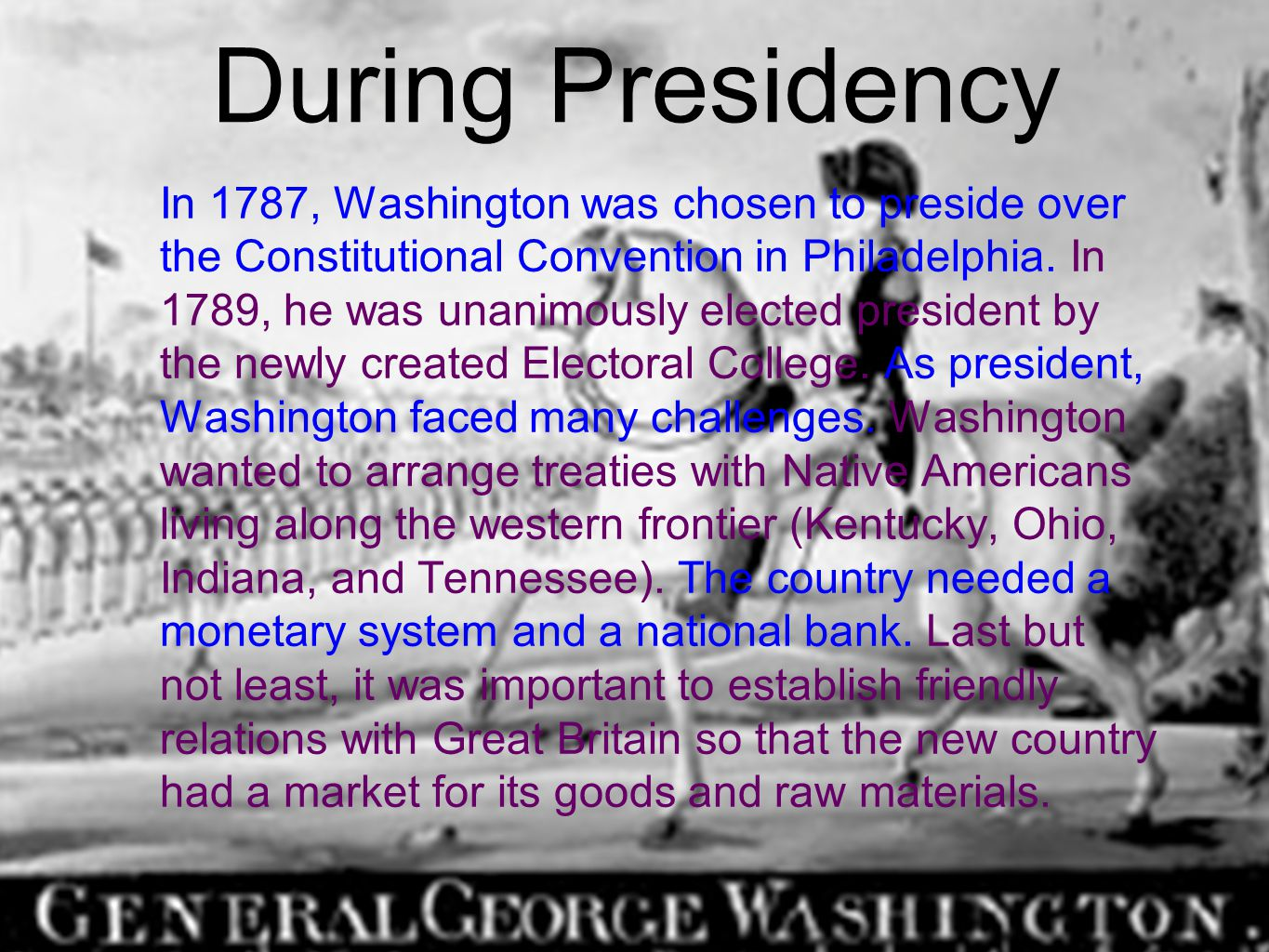 During Presidency In 1787, Washington was chosen to preside over the Constitutional Convention in Philadelphia.