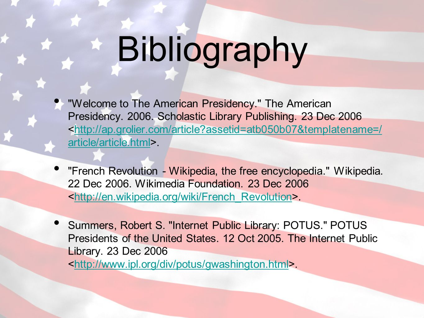 Bibliography Welcome to The American Presidency. The American Presidency.