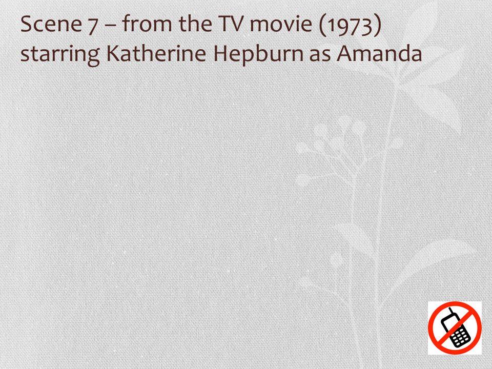 Scene 7 – from the TV movie (1973) starring Katherine Hepburn as Amanda