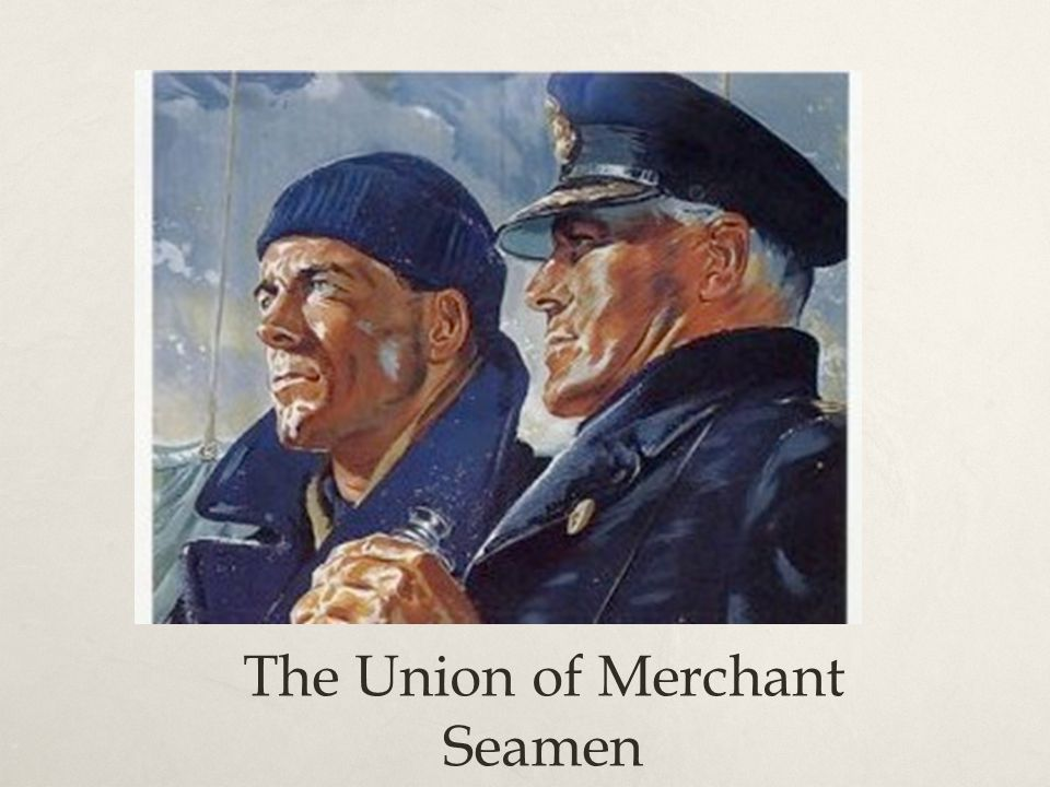 The Union of Merchant Seamen
