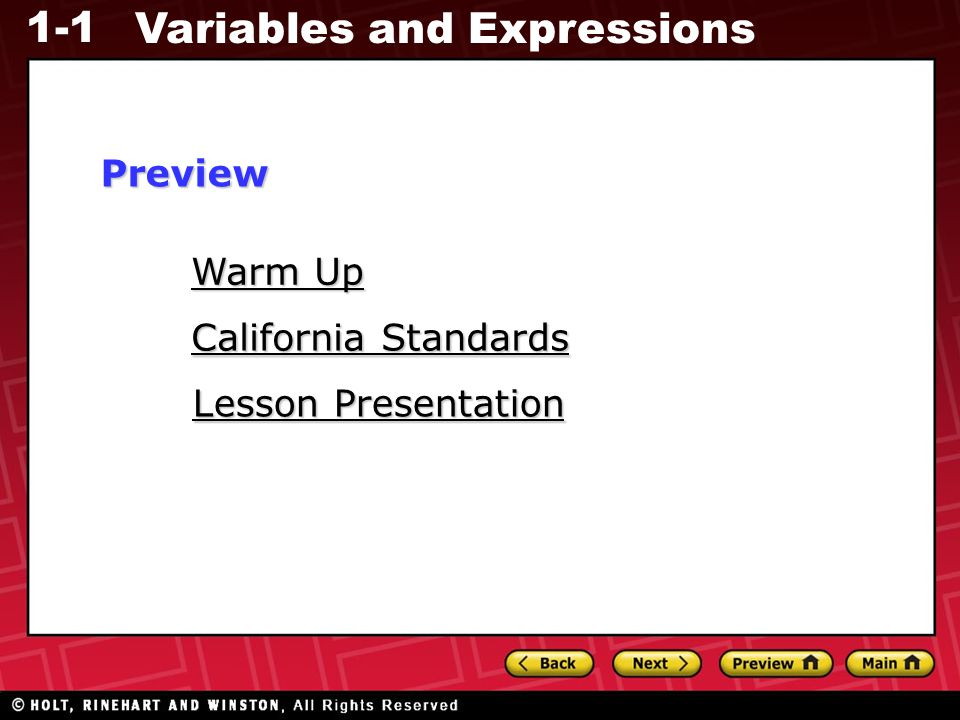 1-1 Variables and Expressions Warm Up Warm Up Lesson Presentation Lesson Presentation California Standards California StandardsPreview