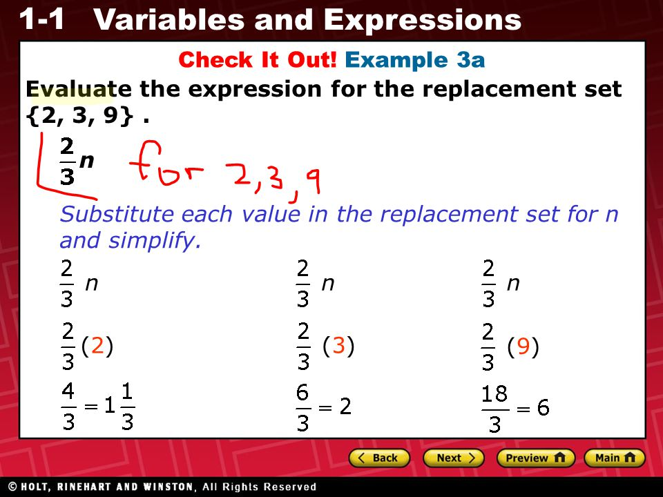 1-1 Variables and Expressions Evaluate the expression for the replacement set {2, 3, 9}. Check It Out! Example 3a n Substitute each value in the repla