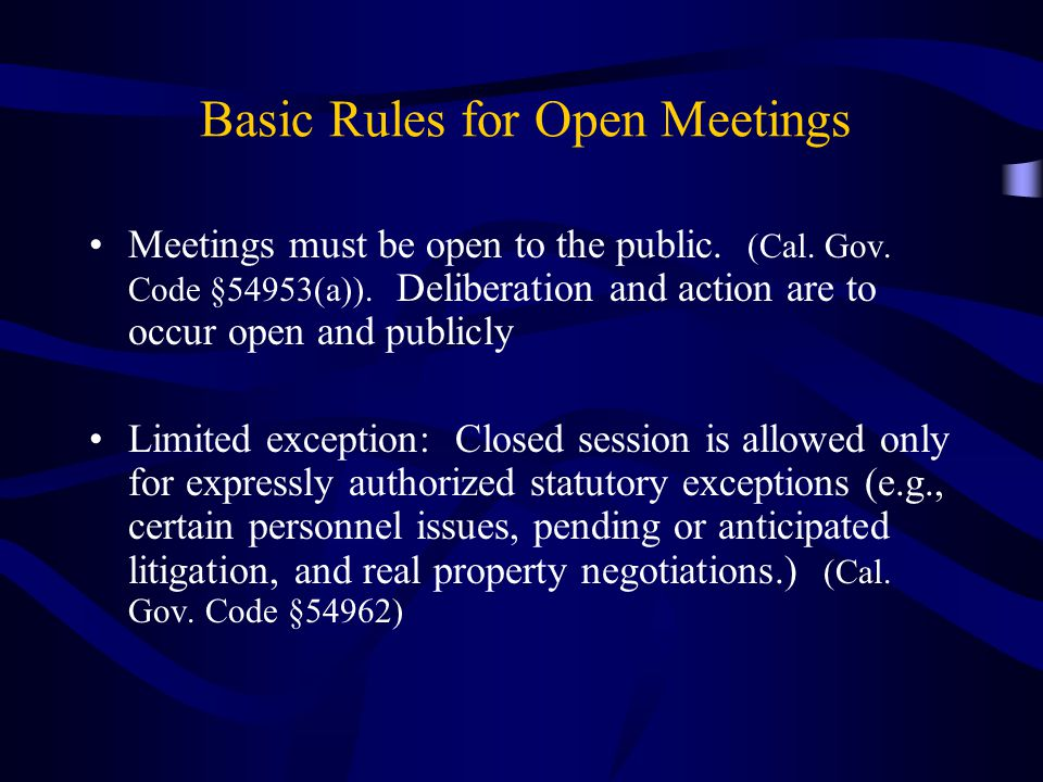 Basic Rules for Open Meetings Meetings must be open to the public.