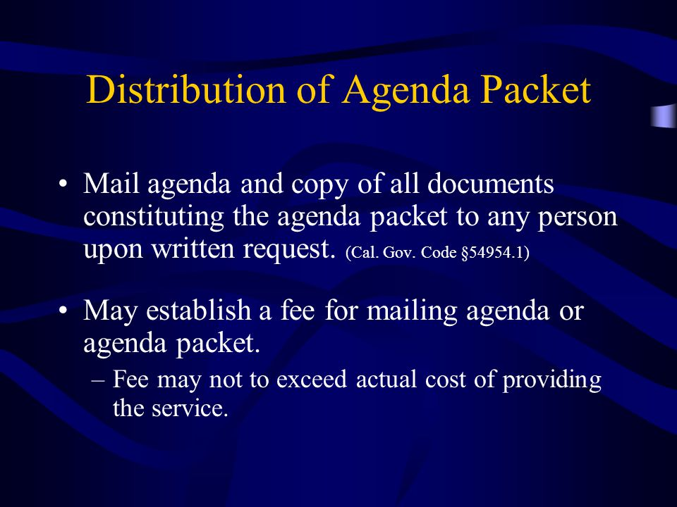 Distribution of Agenda Packet Mail agenda and copy of all documents constituting the agenda packet to any person upon written request.