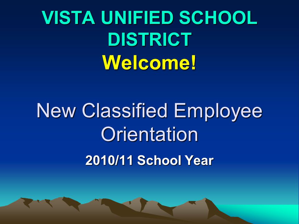 VISTA UNIFIED SCHOOL DISTRICT OVERVIEW 2,700 Employees ** 1,500 Certificated Staff ** 1,200 Classified Staff 33 Schools 27,000 + Students Located in Vista & Oceanside