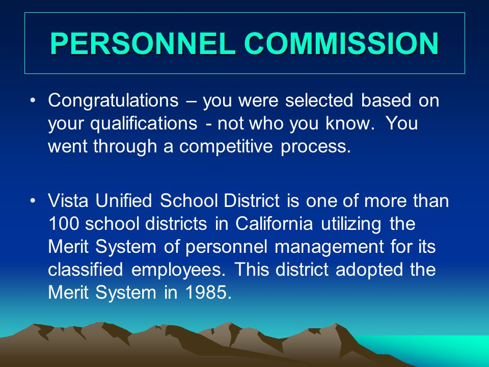 PERSONNEL COMMISSION Congratulations – you were selected based on your qualifications - not who you know.