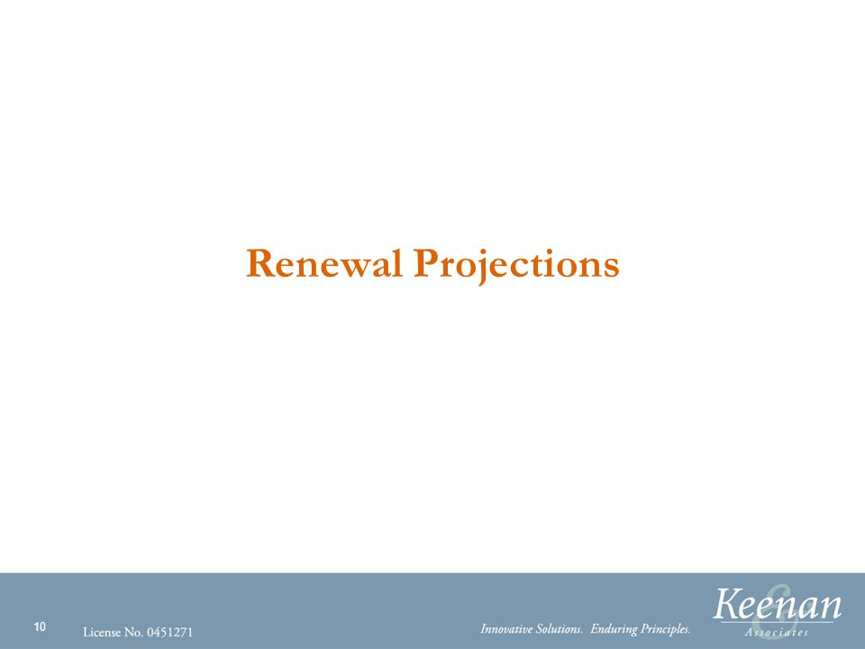10 Renewal Projections