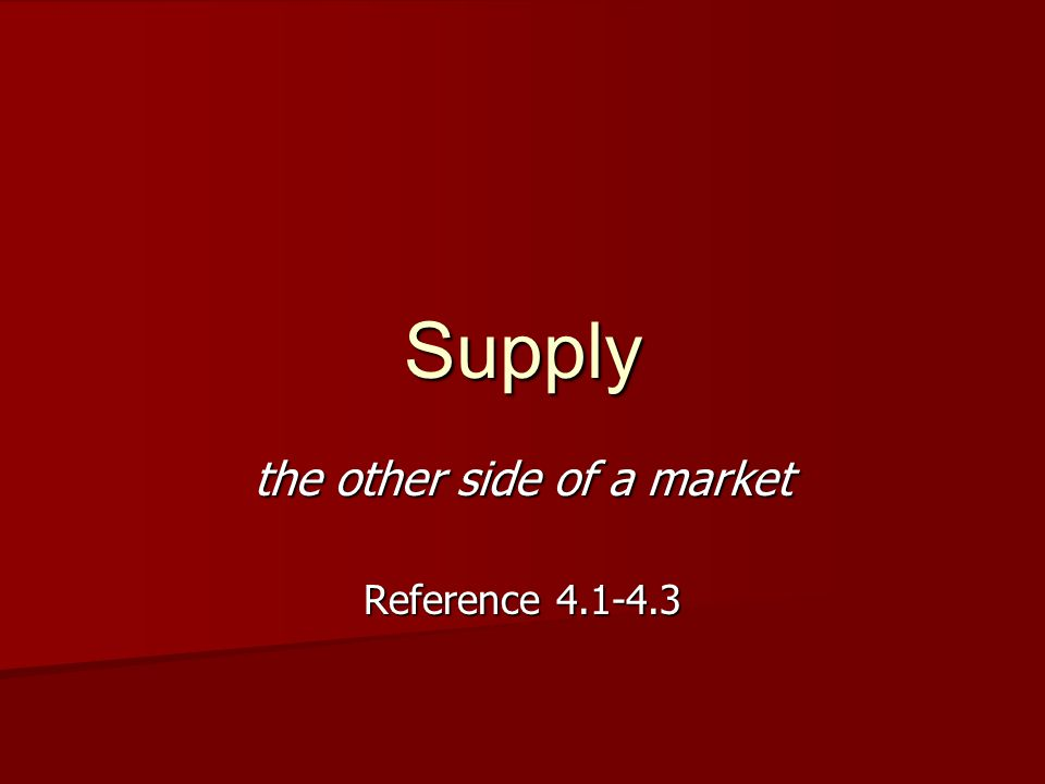 Supply the other side of a market Reference 4.1-4.3