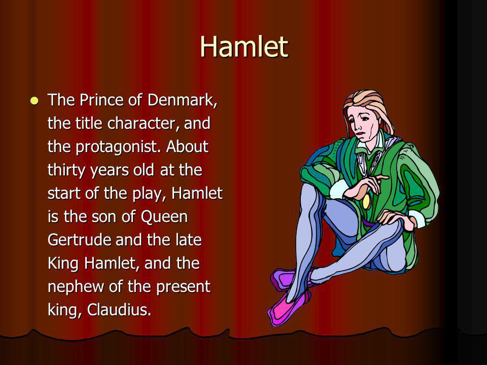Hamlet continued Hamlet is melancholy, bitter, and cynical, full of hatred for his uncle s scheming and disgust for his mother s sexuality.