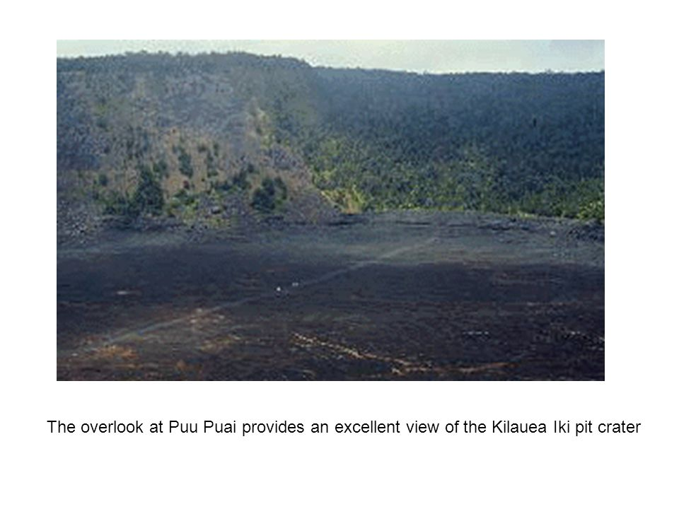 The overlook at Puu Puai provides an excellent view of the Kilauea Iki pit crater