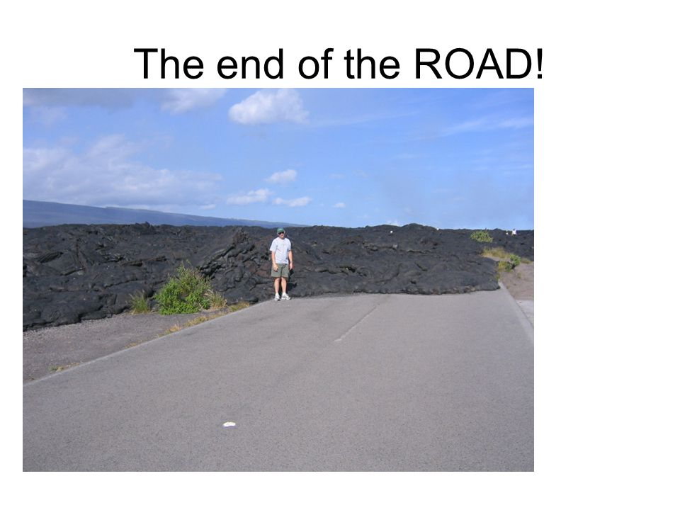 The end of the ROAD!
