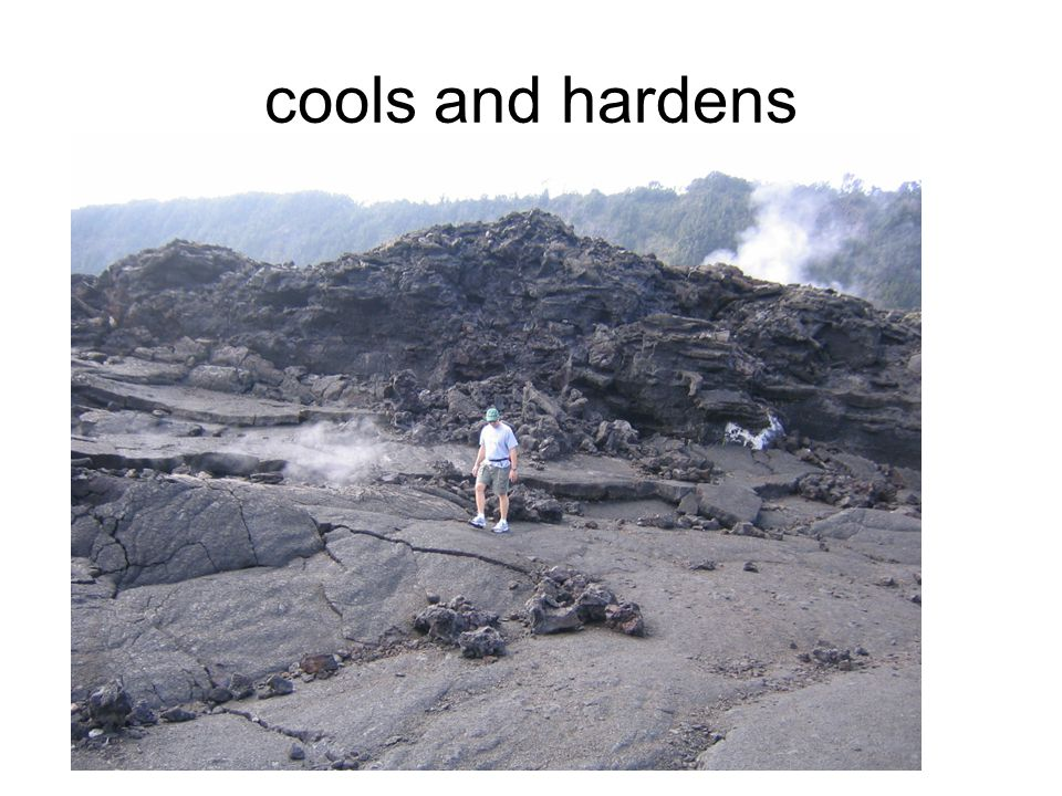 cools and hardens