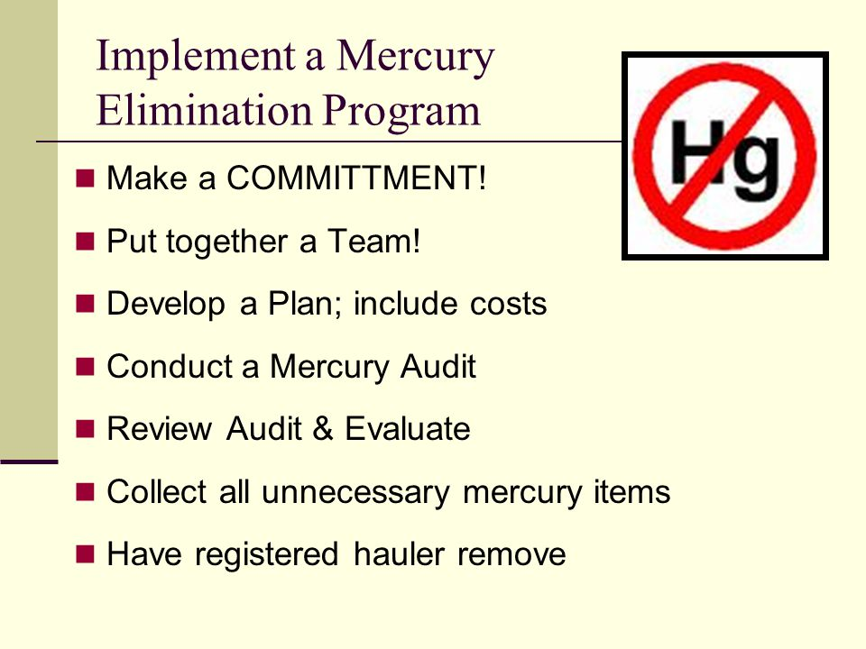 If your School continues to handle Mercury Containing Devices…… Are they stored to prevent breakage.