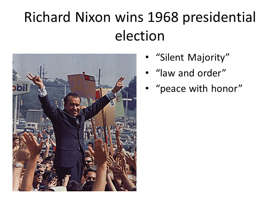Richard Nixon wins 1968 presidential election Silent Majority law and order peace with honor