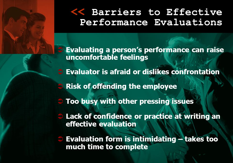 << Barriers to Effective Performance Evaluations << Barriers to Effective Performance Evaluations  Evaluating a person's performance can raise uncomf