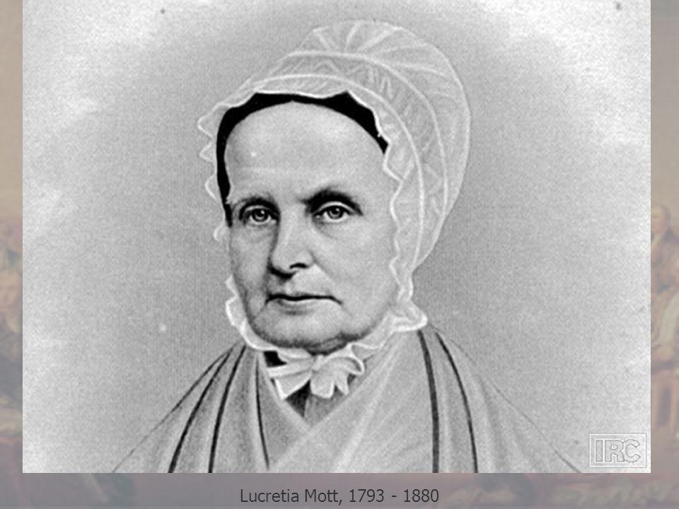 Lucretia Mott, 1793 - 1880