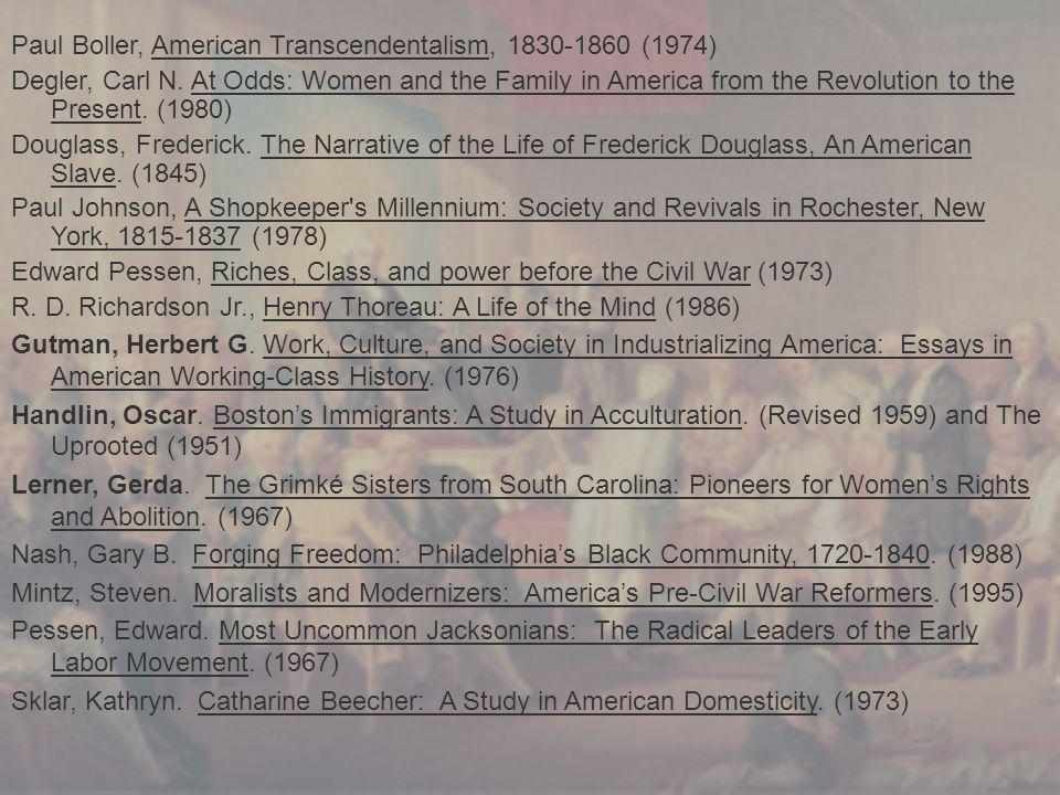 Paul Boller, American Transcendentalism, 1830-1860 (1974) Degler, Carl N.