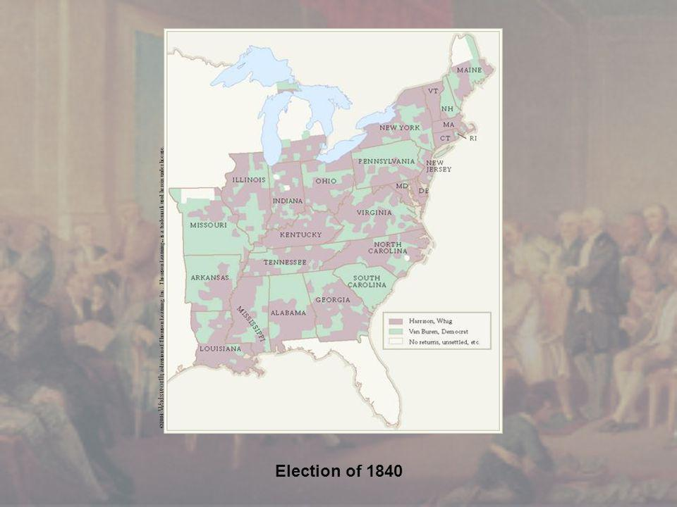 Election of 1840 ©2004 Wadsworth, a division of Thomson Learning, Inc.