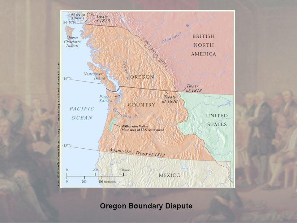 Oregon Boundary Dispute ©2004 Wadsworth, a division of Thomson Learning, Inc.