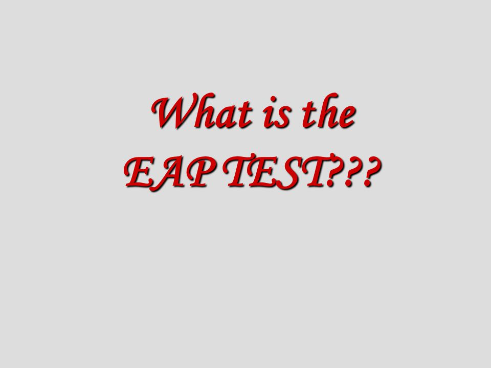 What is the EAP TEST