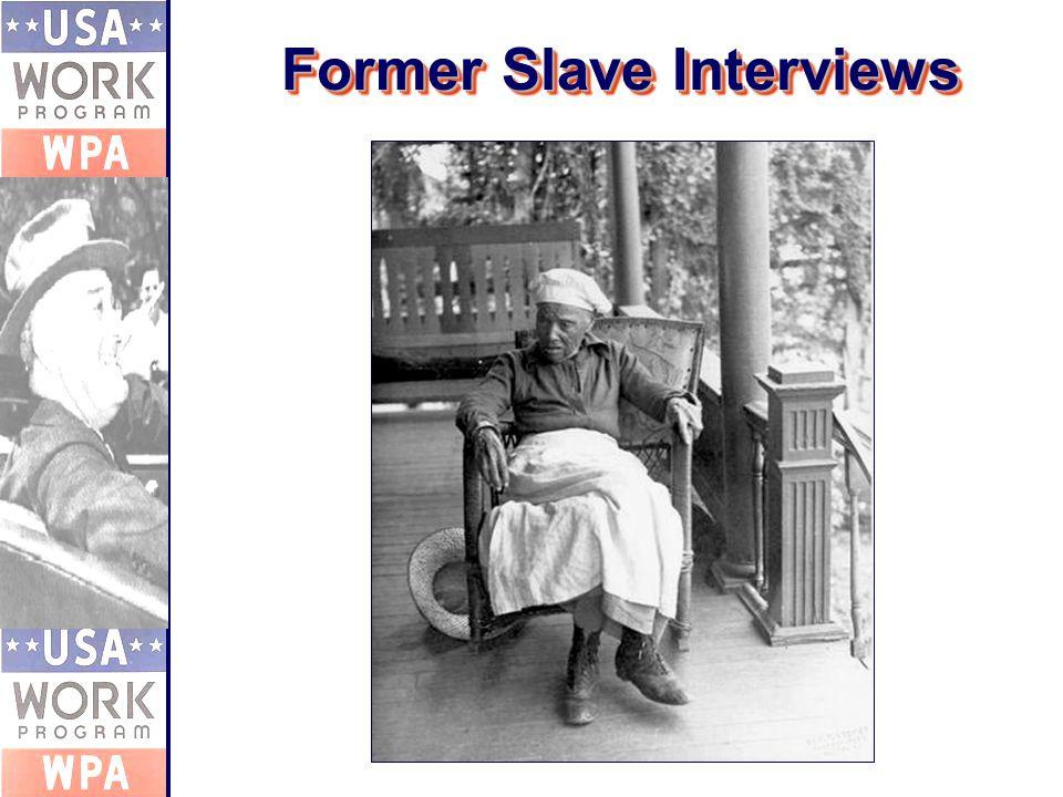 Former Slave Interviews