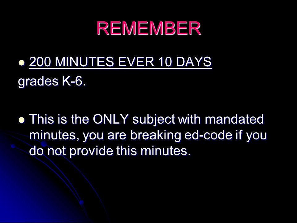 REMEMBER 200 MINUTES EVER 10 DAYS 200 MINUTES EVER 10 DAYS grades K-6.