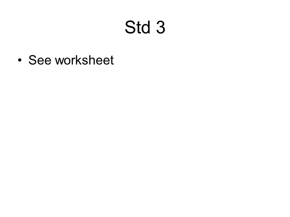 Std 3 See worksheet