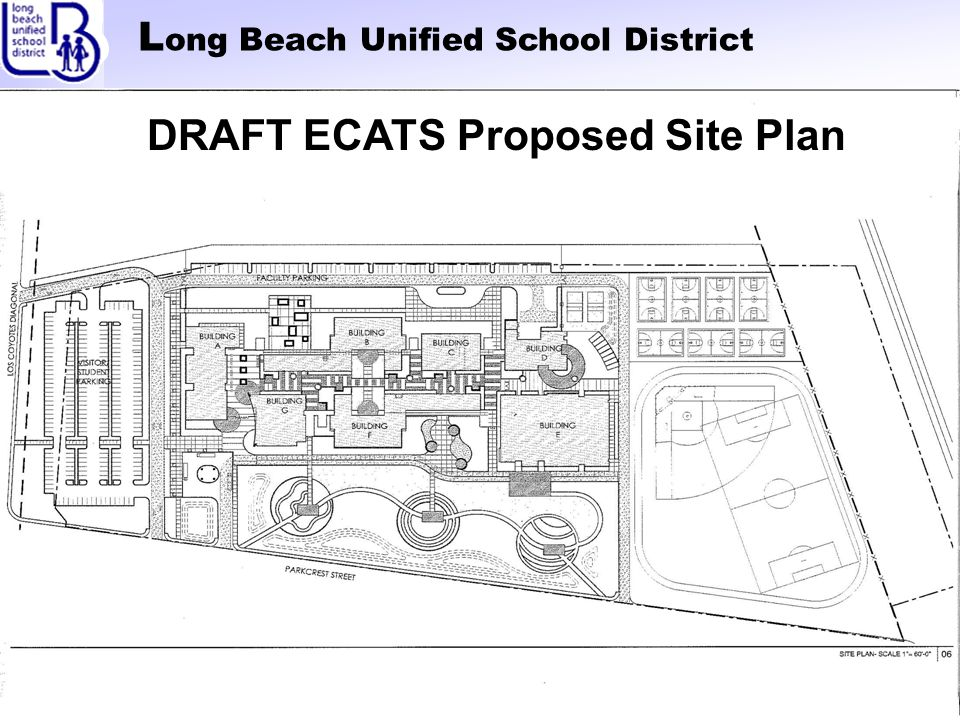 L ong Beach Unified School District DRAFT ECATS Proposed Site Plan