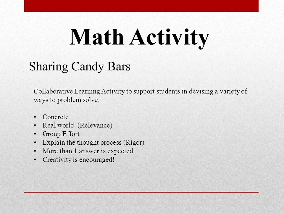 Math Activity Sharing Candy Bars Collaborative Learning Activity to support students in devising a variety of ways to problem solve.
