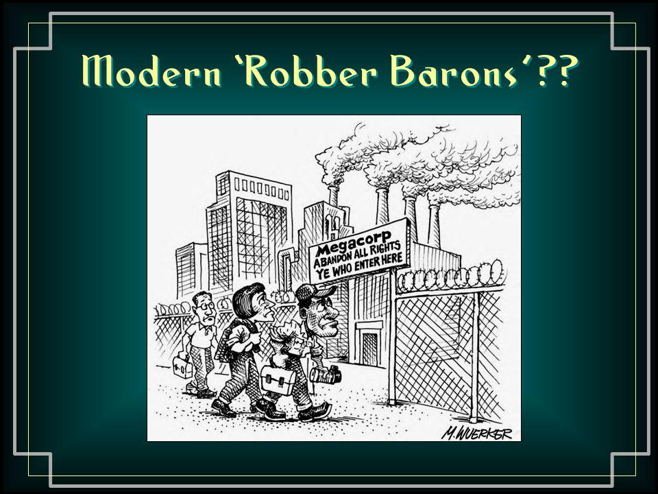 Modern 'Robber Barons'??
