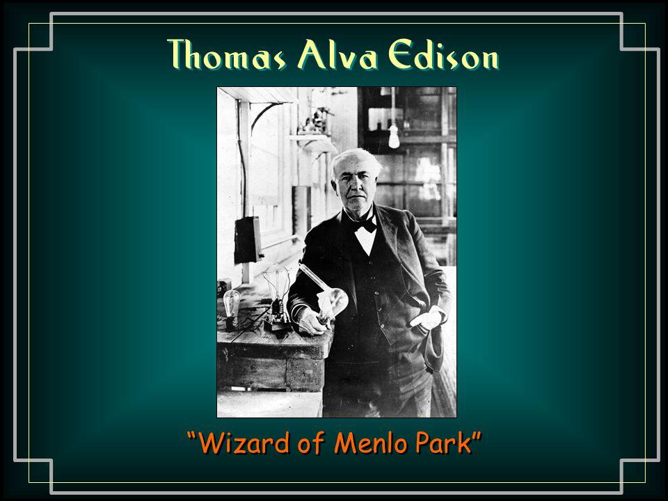 """Thomas Alva Edison """"Wizard of Menlo Park"""""""