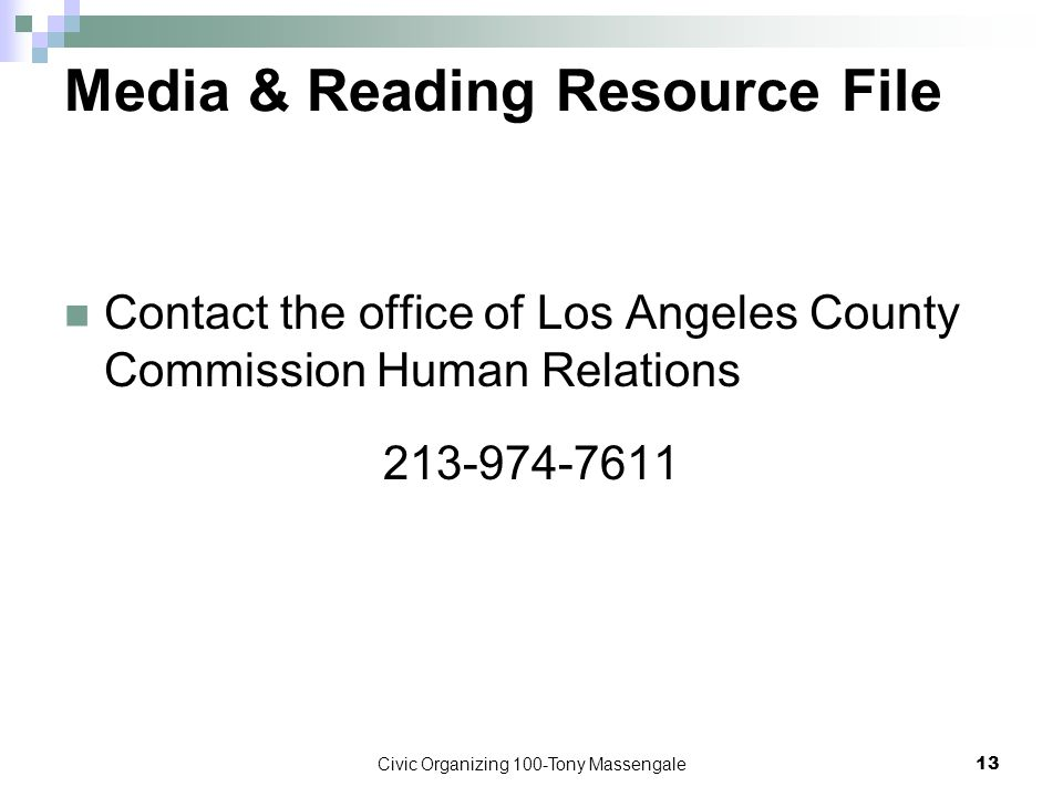 Civic Organizing 100-Tony Massengale13 Media & Reading Resource File Contact the office of Los Angeles County Commission Human Relations 213-974-7611