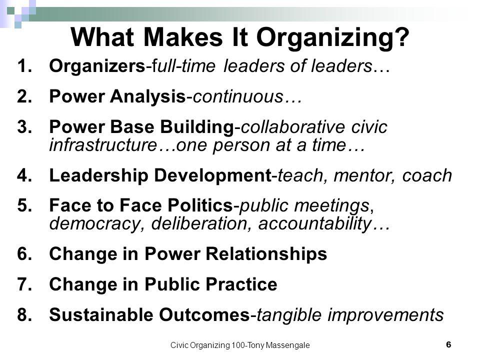 Civic Organizing 100-Tony Massengale6 What Makes It Organizing.