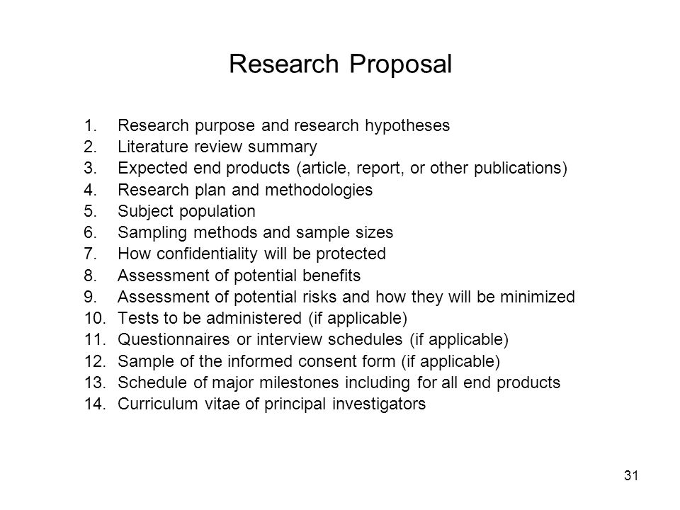31 Research Proposal 1.Research purpose and research hypotheses 2.Literature review summary 3.Expected end products (article, report, or other publica