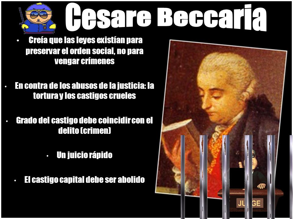 Why did Beccaria believe laws existed? Laws existed to preserve social order, not to avenge crimes